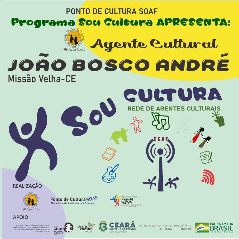 Programa Sou Cultura: Agente Cultural – João Bosco André